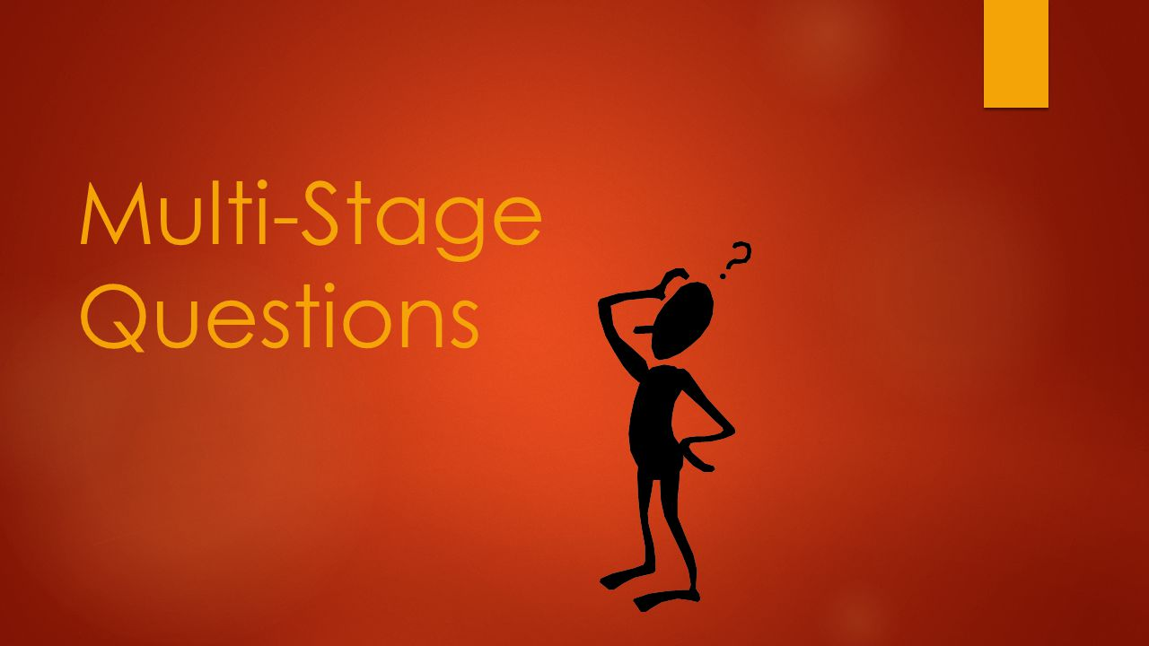 Multi-Stage Questions