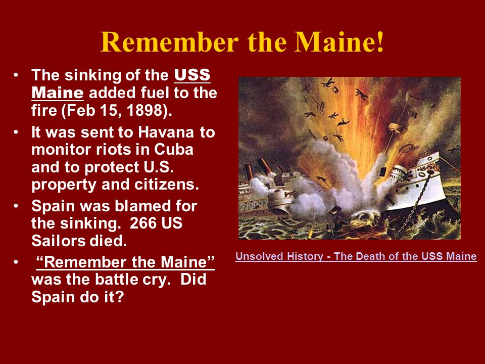 Remember the Maine! The sinking of the USS Maine added fuel to the fire (Feb 15, 1898).