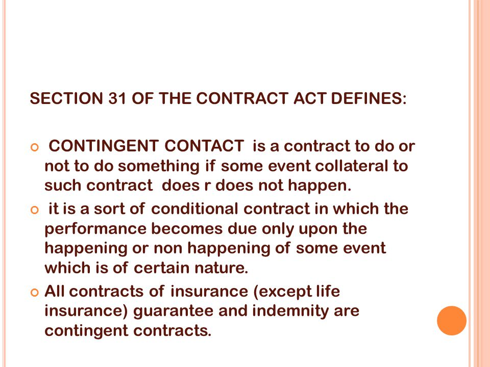 SECTION 31 OF THE CONTRACT ACT DEFINES: