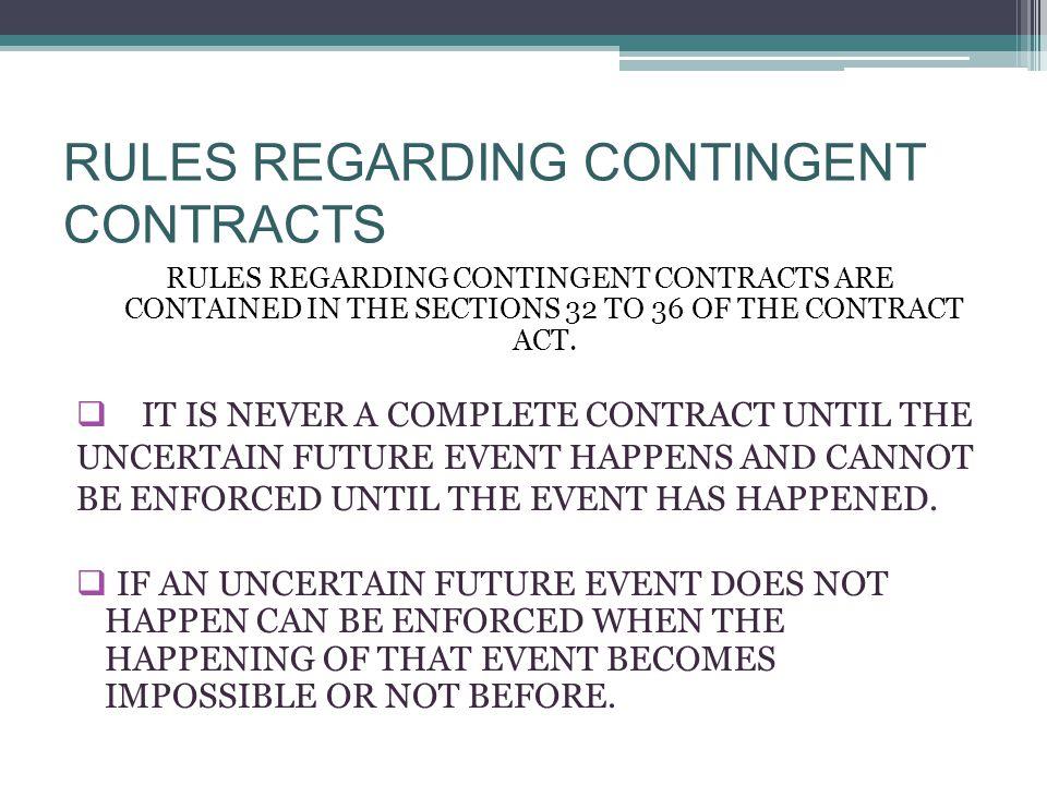 RULES REGARDING CONTINGENT CONTRACTS
