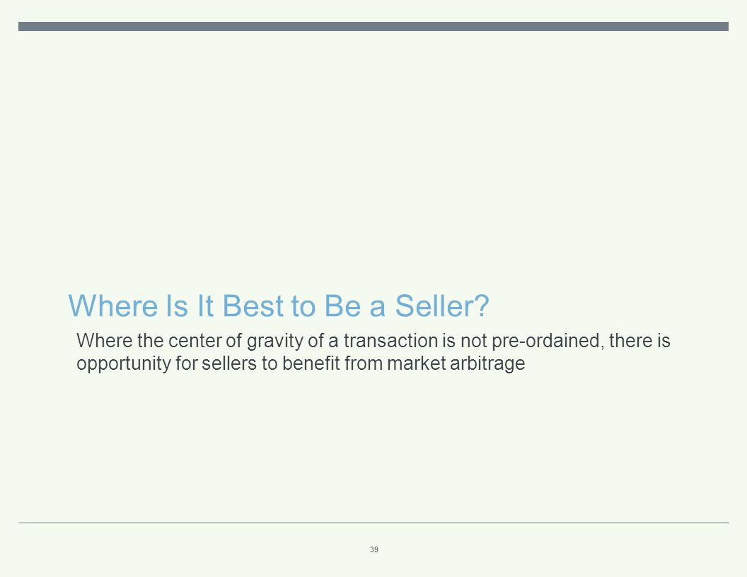 Where Is It Best to Be a Seller REGIONAL PRACTICE ARBITRAGE
