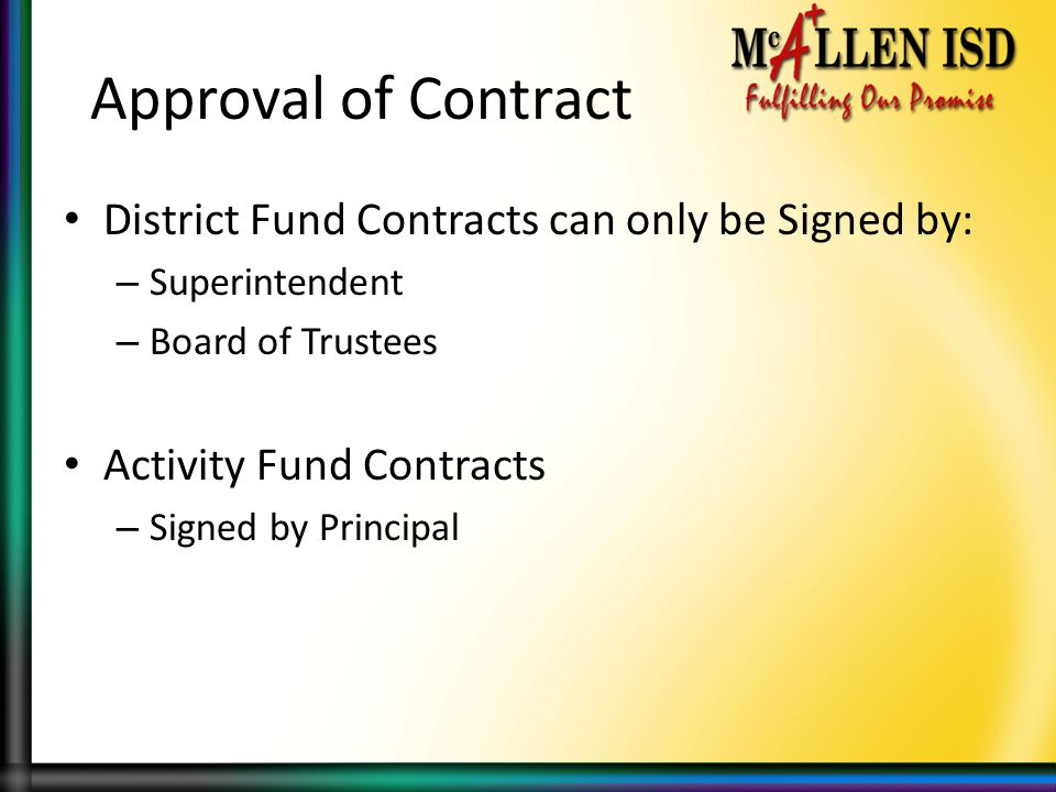 Approval of Contract District Fund Contracts can only be Signed by: