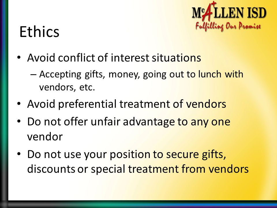 Ethics Avoid conflict of interest situations
