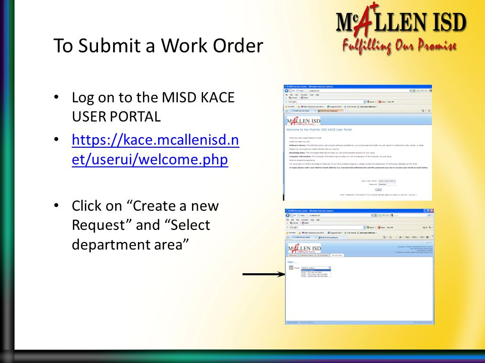 To Submit a Work Order Log on to the MISD KACE USER PORTAL