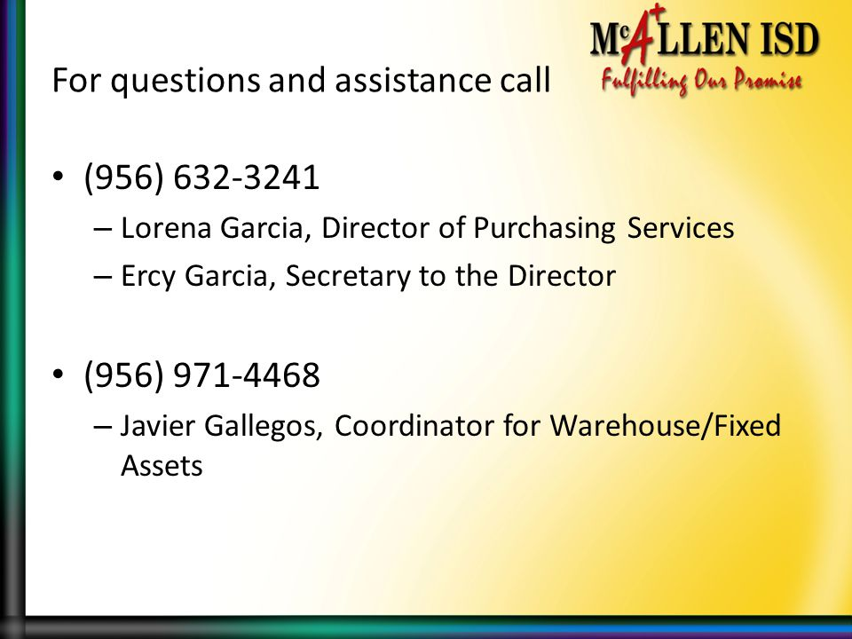 For questions and assistance call