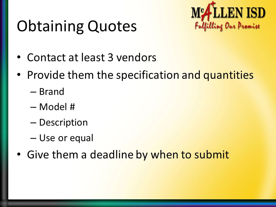 Obtaining Quotes Contact at least 3 vendors