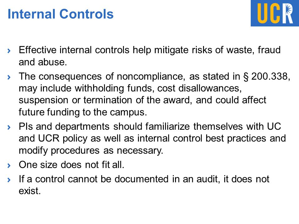 Internal Controls Effective internal controls help mitigate risks of waste, fraud and abuse.