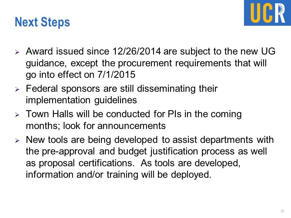 Next Steps Award issued since 12/26/2014 are subject to the new UG guidance, except the procurement requirements that will go into effect on 7/1/2015.