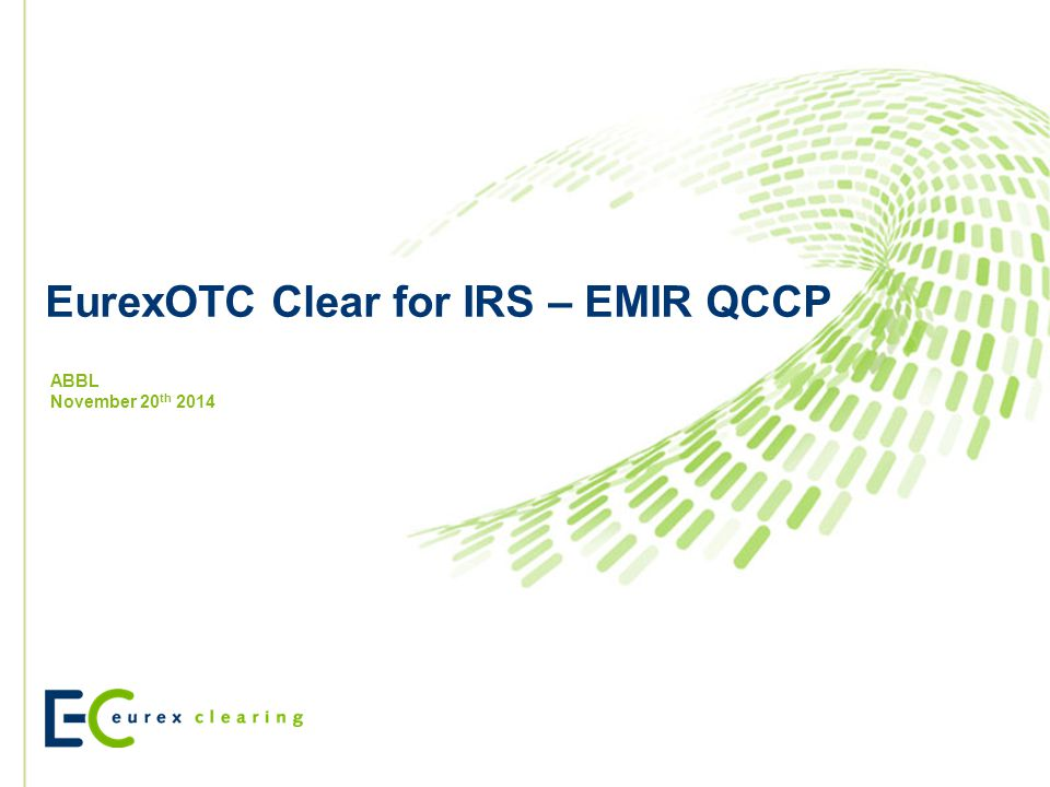 EurexOTC Clear for IRS – EMIR QCCP