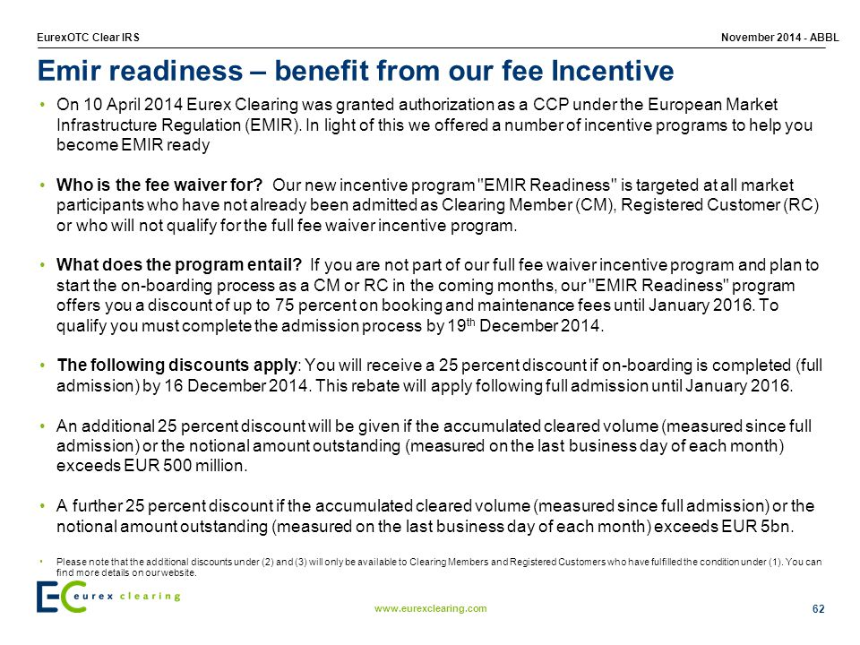 Emir readiness – benefit from our fee Incentive