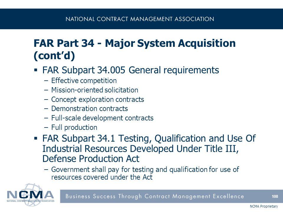 FAR Part 34 - Major System Acquisition (cont'd)