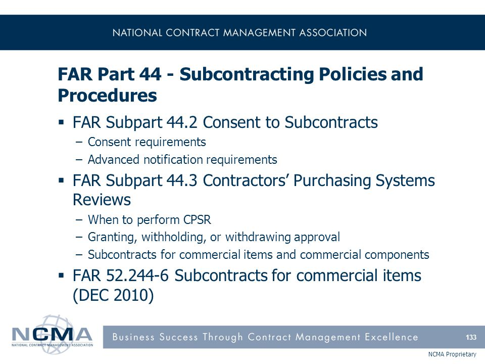FAR Part 44 - Subcontracting Policies and Procedures (cont'd)