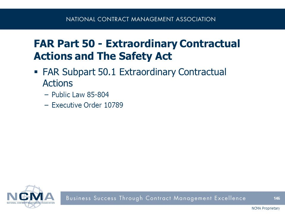 FAR Part 50 - Extraordinary Contractual Actions and The Safety Act (cont'd)