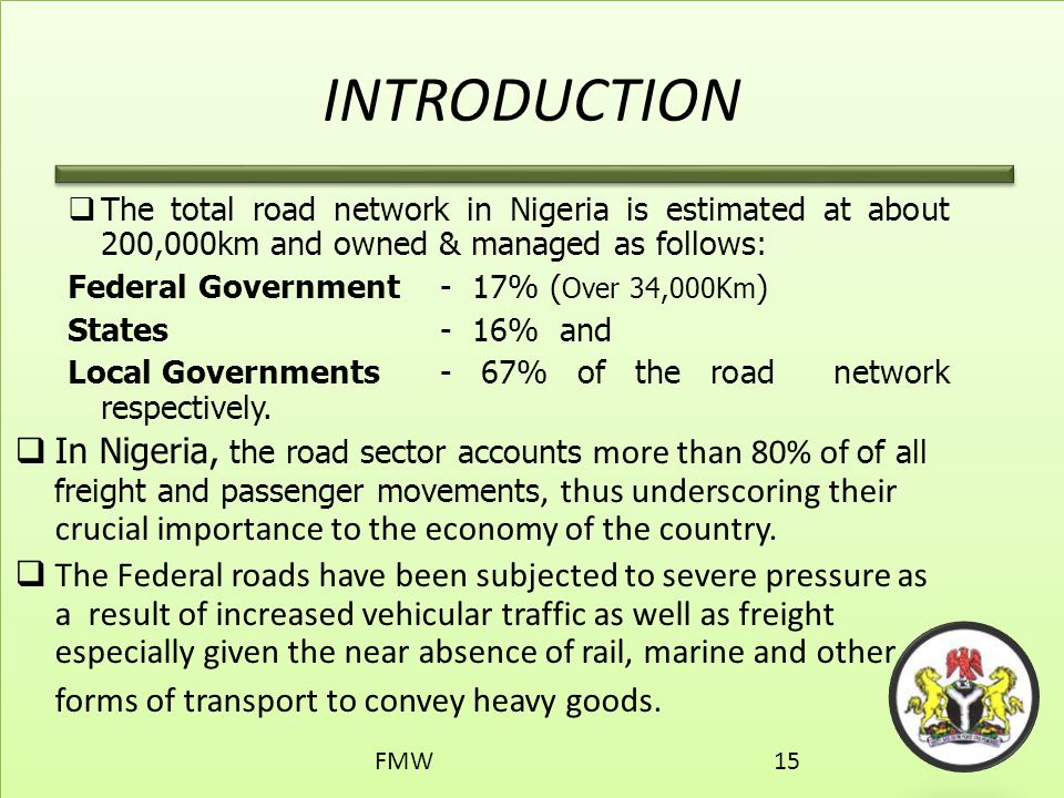 INTRODUCTION The total road network in Nigeria is estimated at about 200,000km and owned & managed as follows: