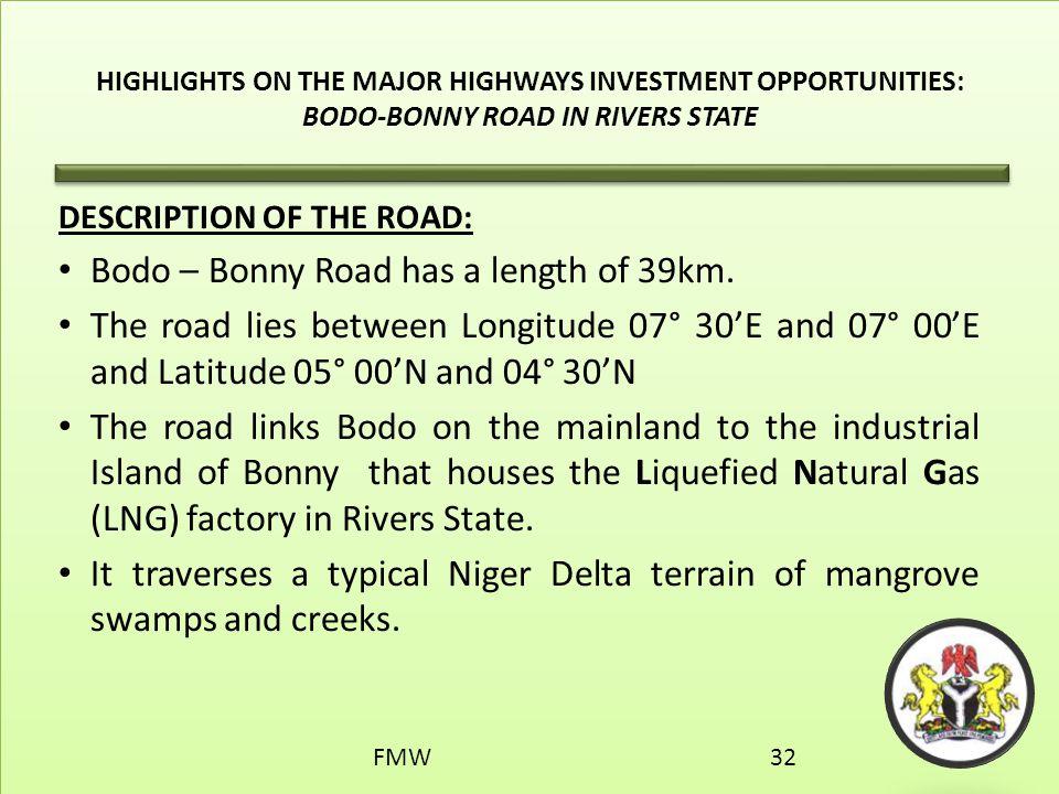 Bodo – Bonny Road has a length of 39km.