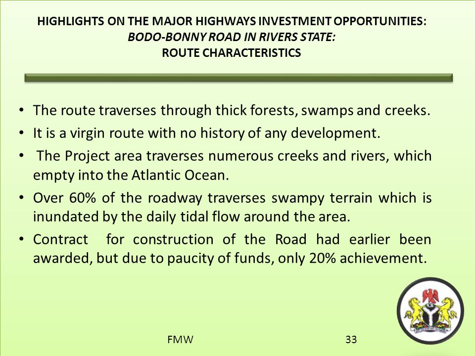 HIGHLIGHTS ON THE MAJOR HIGHWAYS INVESTMENT OPPORTUNITIES: BODO-BONNY ROAD IN RIVERS STATE: ROUTE CHARACTERISTICS