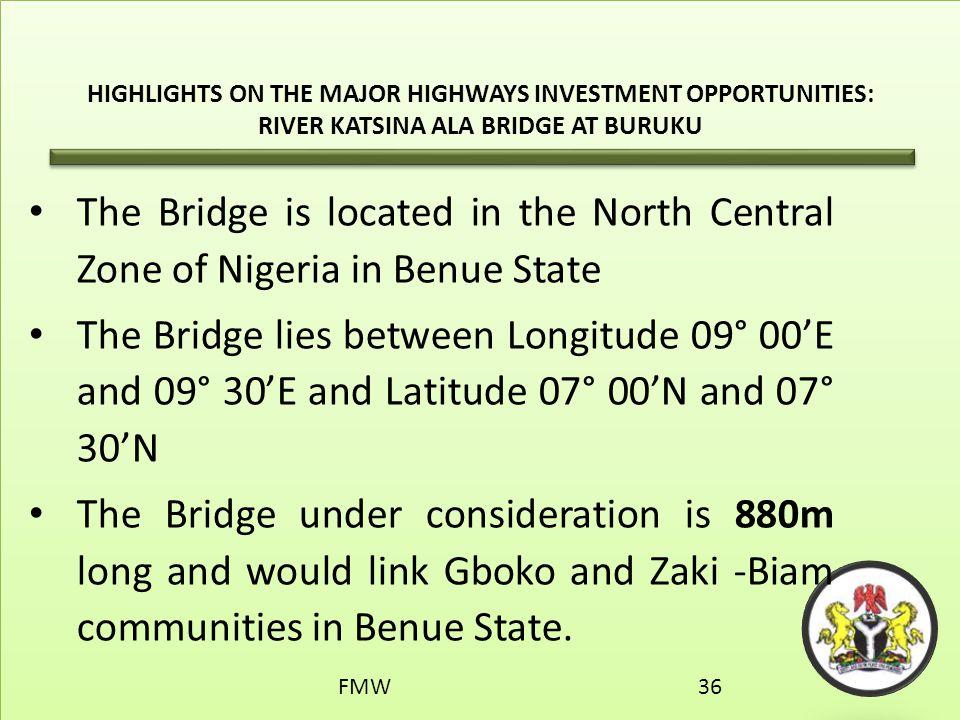 HIGHLIGHTS ON THE MAJOR HIGHWAYS INVESTMENT OPPORTUNITIES: RIVER KATSINA ALA BRIDGE AT BURUKU