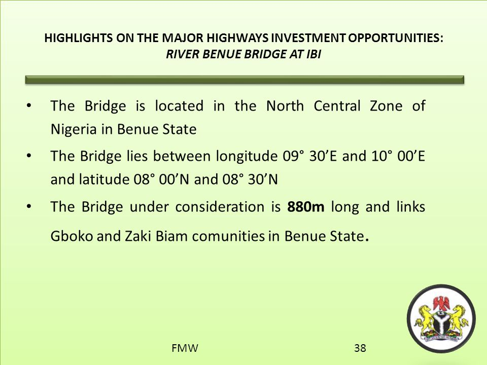 HIGHLIGHTS ON THE MAJOR HIGHWAYS INVESTMENT OPPORTUNITIES: RIVER BENUE BRIDGE AT IBI