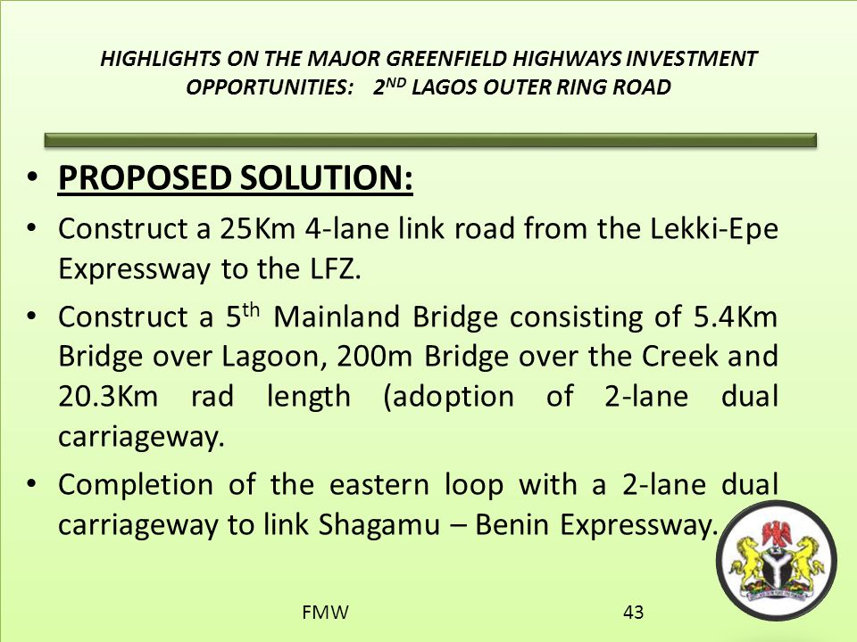 HIGHLIGHTS ON THE MAJOR GREENFIELD HIGHWAYS INVESTMENT OPPORTUNITIES: 2ND LAGOS OUTER RING ROAD
