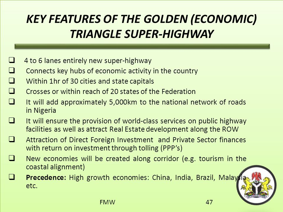 KEY FEATURES OF THE GOLDEN (ECONOMIC) TRIANGLE SUPER-HIGHWAY