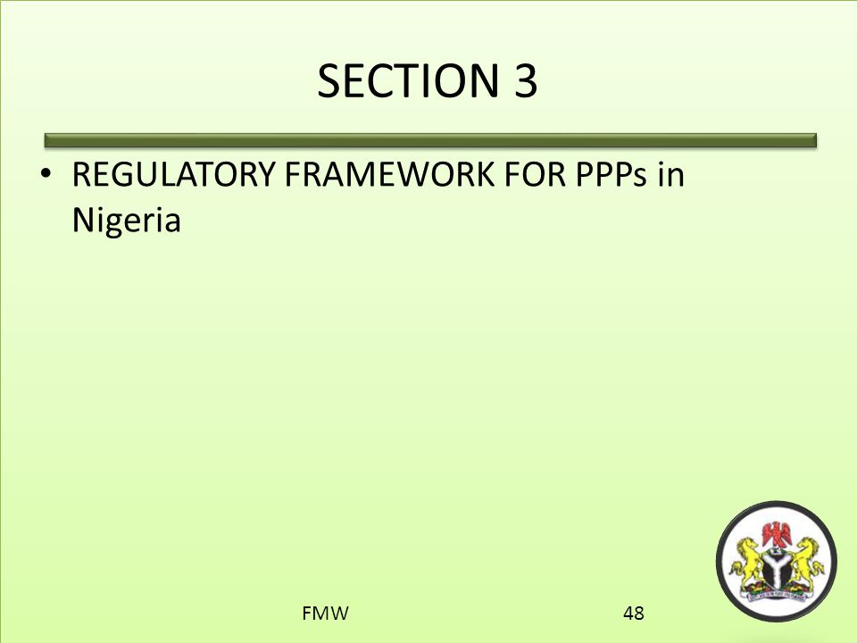 SECTION 3 REGULATORY FRAMEWORK FOR PPPs in Nigeria FMW