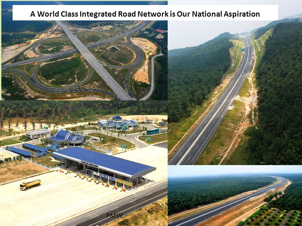 A World Class Integrated Road Network is Our National Aspiration