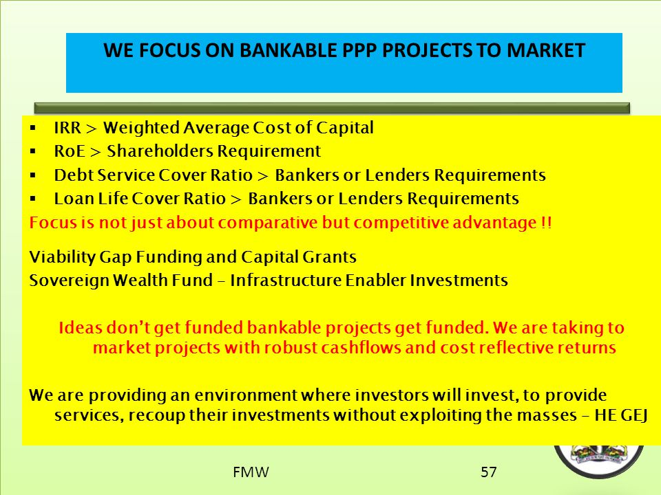 WE FOCUS ON BANKABLE PPP PROJECTS TO MARKET