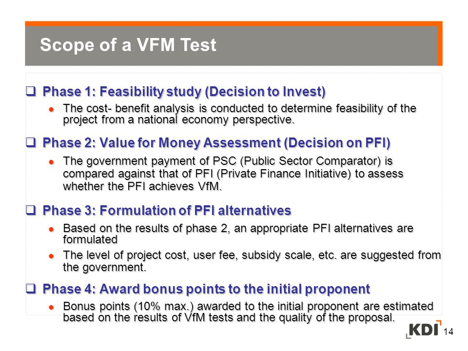 Scope of a VFM Test Phase 1: Feasibility study (Decision to Invest)