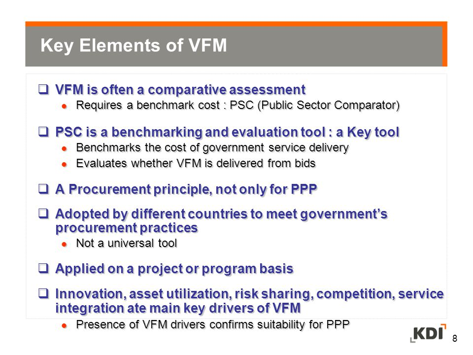 Key Elements of VFM VFM is often a comparative assessment