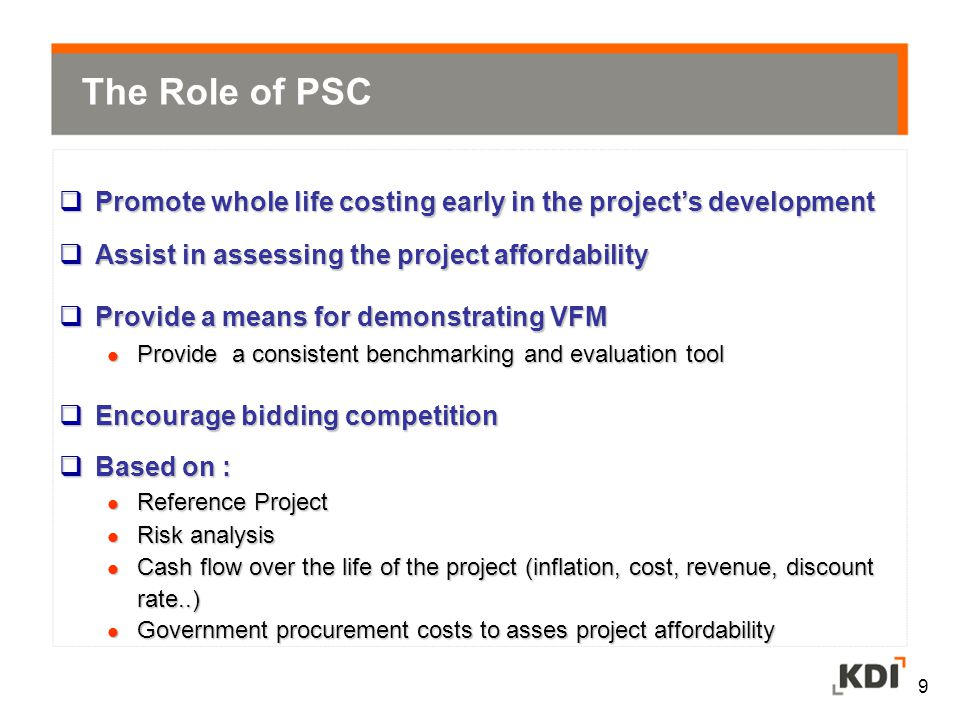 The Role of PSC Promote whole life costing early in the project's development. Assist in assessing the project affordability.