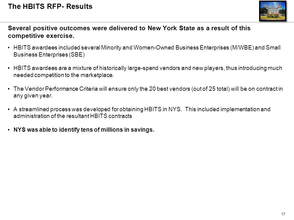 The HBITS RFP- Results Several positive outcomes were delivered to New York State as a result of this competitive exercise.