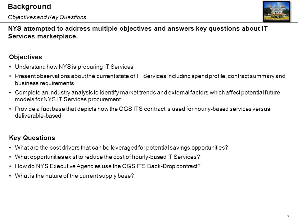 Background Objectives and Key Questions. NYS attempted to address multiple objectives and answers key questions about IT Services marketplace.