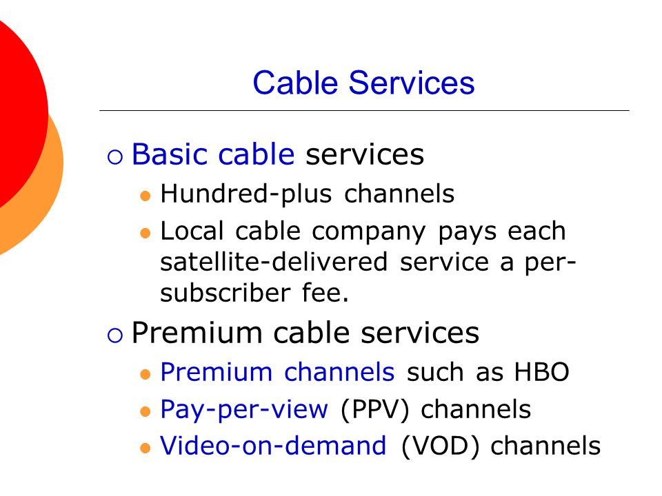 Cable Services Basic cable services Premium cable services