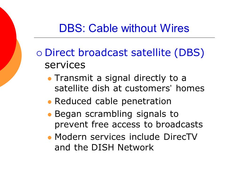 DBS: Cable without Wires