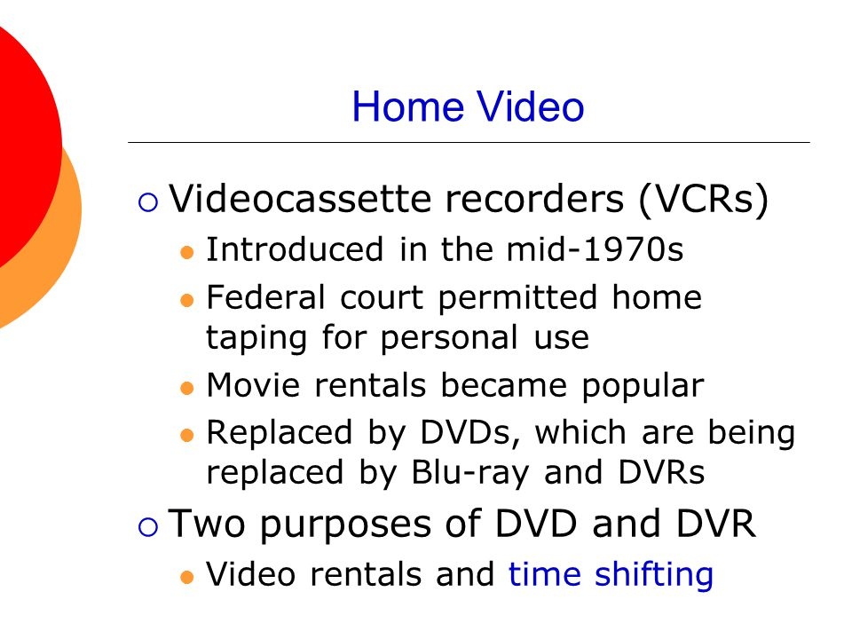 Home Video Videocassette recorders (VCRs) Two purposes of DVD and DVR