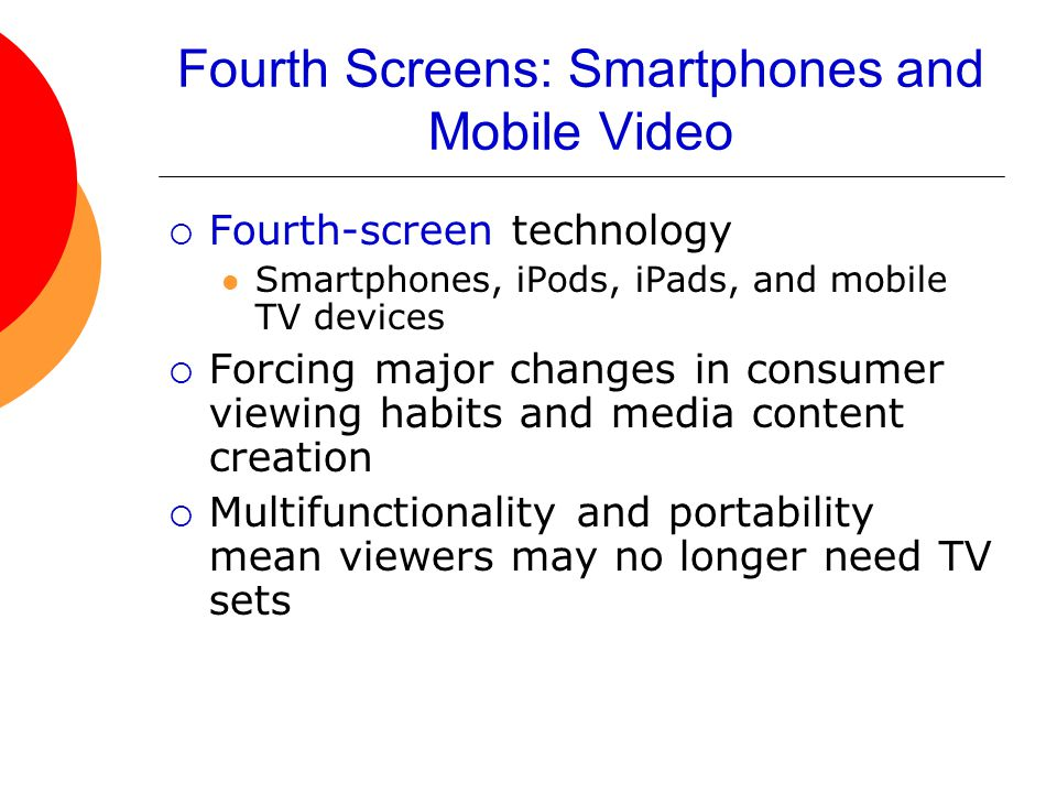 Fourth Screens: Smartphones and Mobile Video