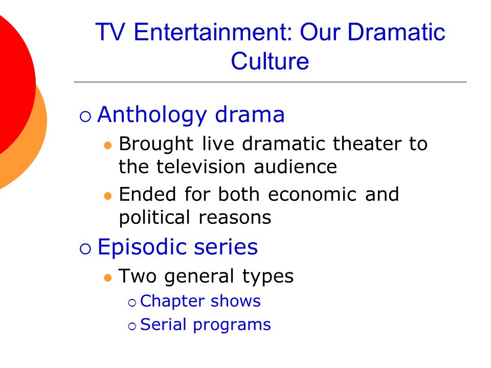 TV Entertainment: Our Dramatic Culture