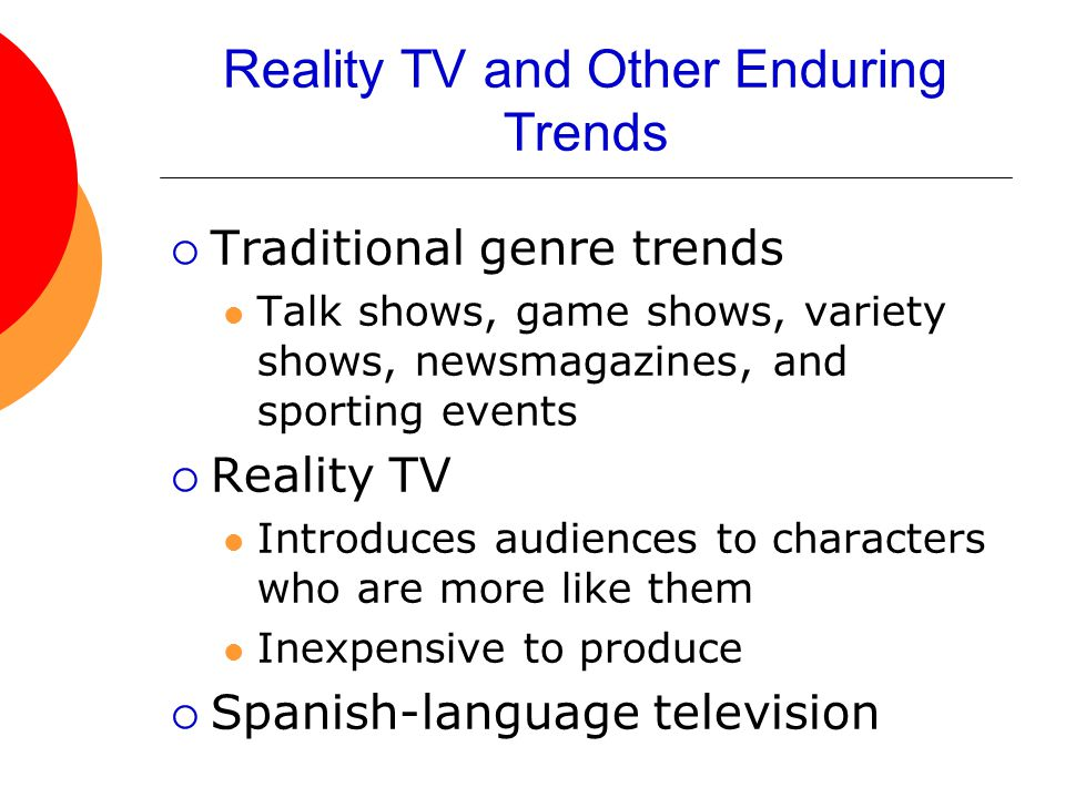 Reality TV and Other Enduring Trends