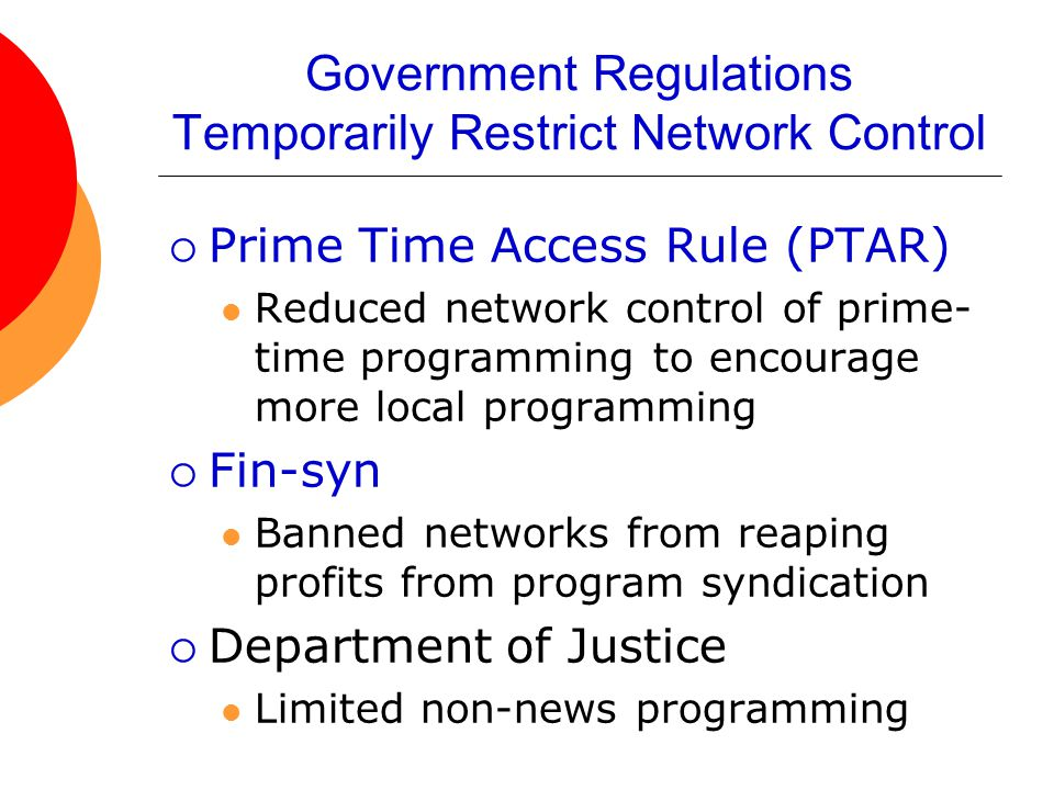 Government Regulations Temporarily Restrict Network Control