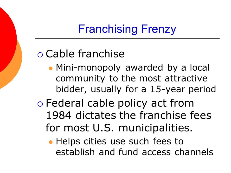 Franchising Frenzy Cable franchise