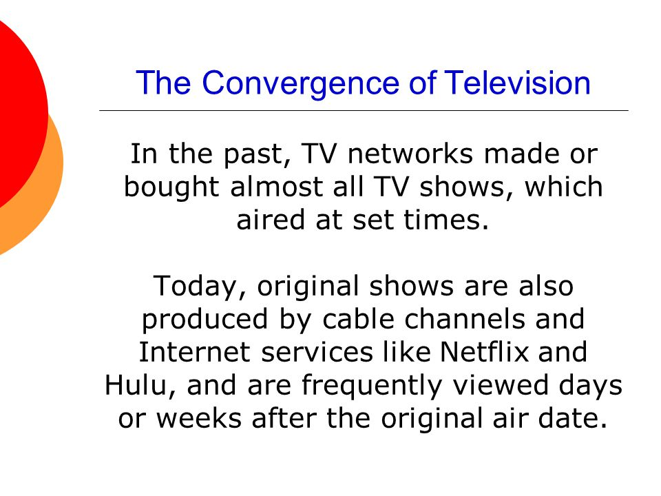 The Convergence of Television