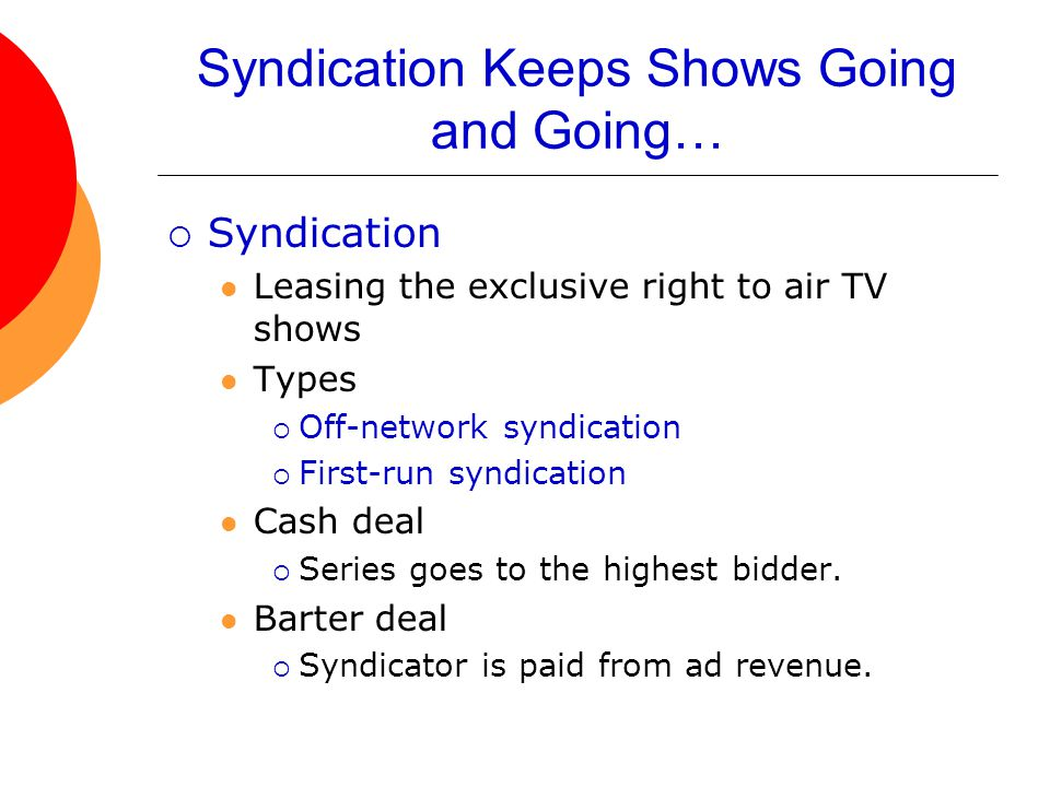 Syndication Keeps Shows Going and Going…