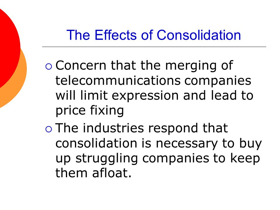 The Effects of Consolidation