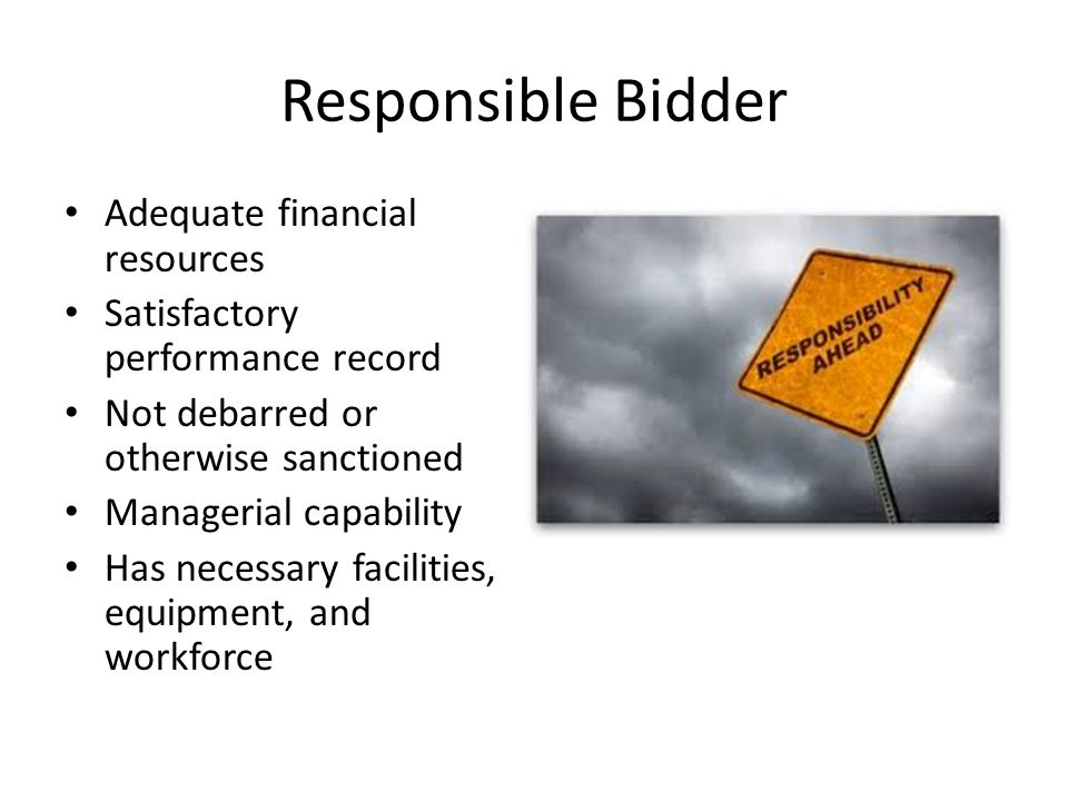 Responsible Bidder Adequate financial resources
