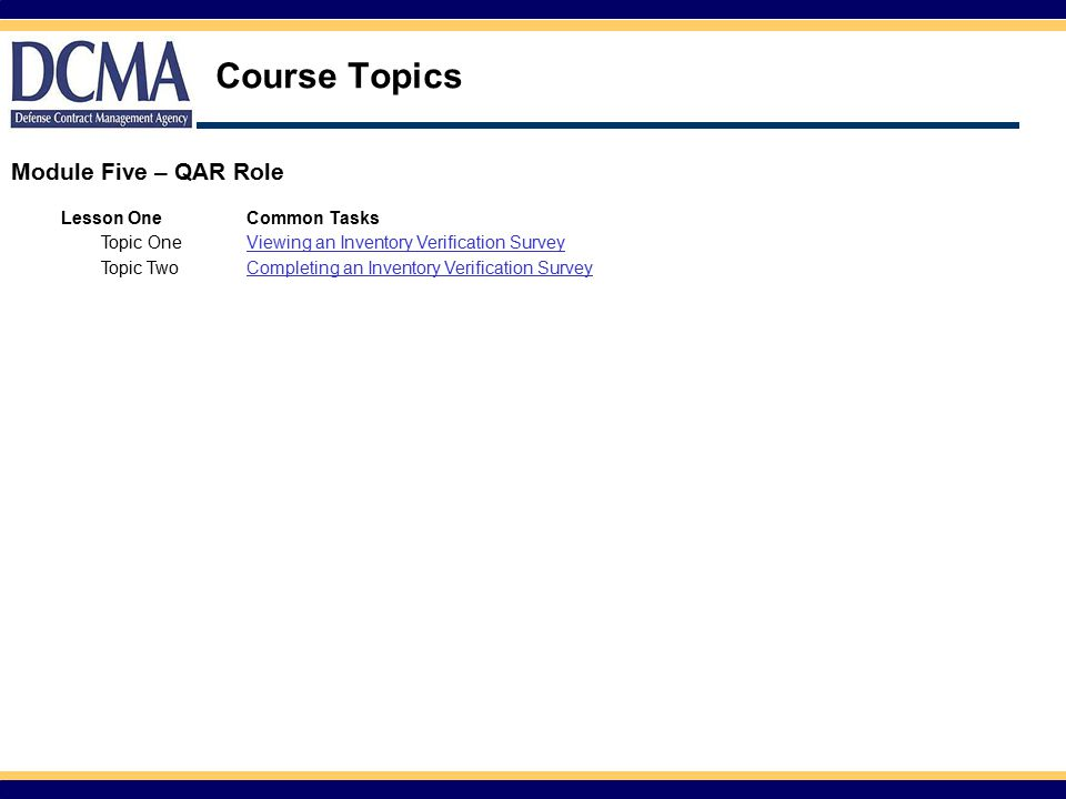 Course Topics Module Five – QAR Role Lesson One Common Tasks Topic One