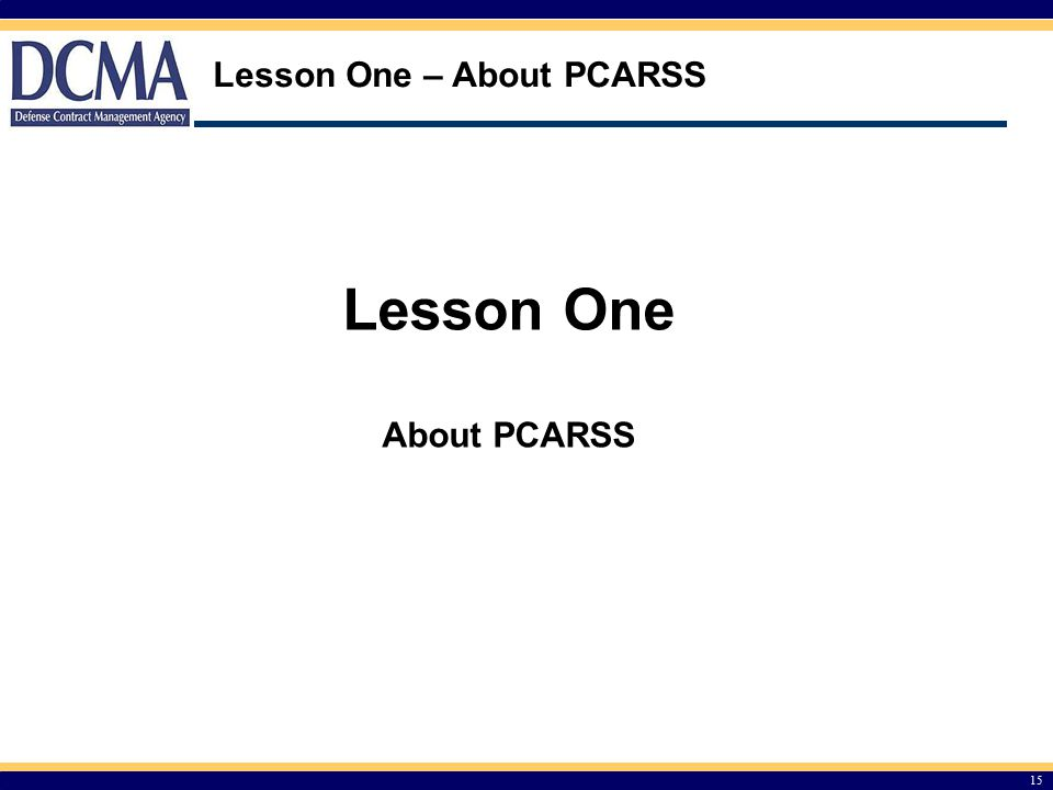 Lesson One – About PCARSS
