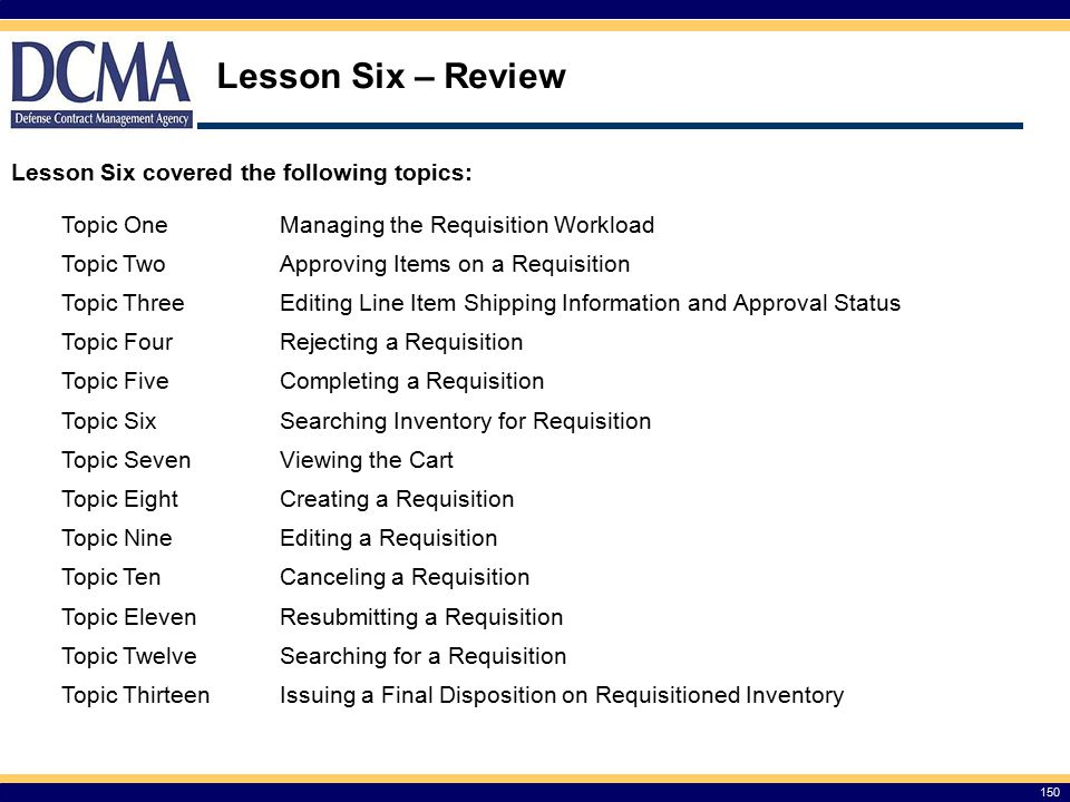Lesson Six – Review Lesson Six covered the following topics: Topic One