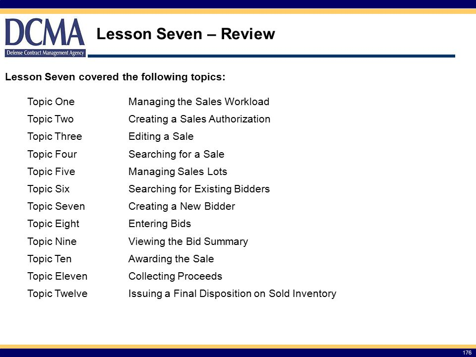 Lesson Seven – Review Lesson Seven covered the following topics: