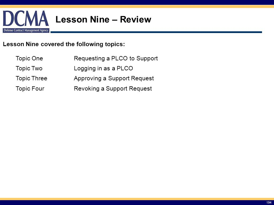 Lesson Nine – Review Lesson Nine covered the following topics: