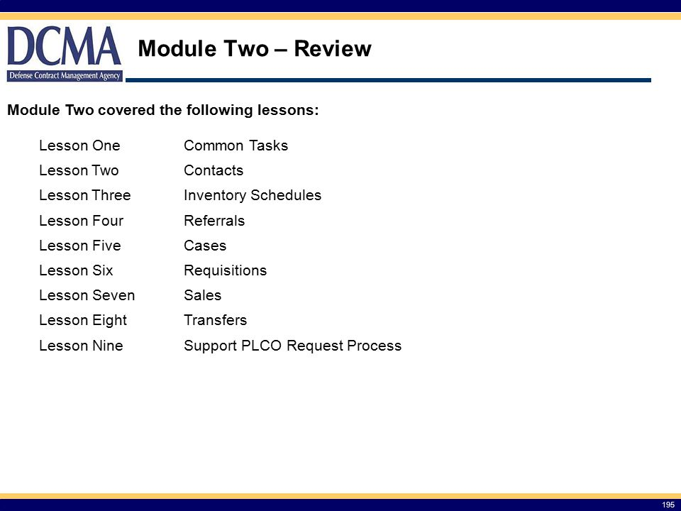Module Two – Review Module Two covered the following lessons: